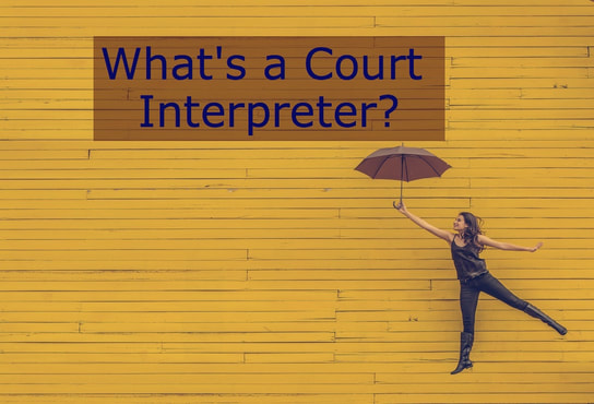 WHAT IS A COURT INTERPRETER? – GEOLINGUA, INC